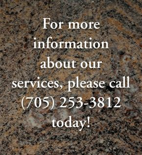 For more information about our services, please call (705) 253-3812 today!